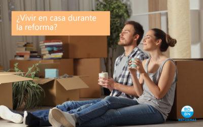 ¿Vivir en casa mientras reformas una vivienda?